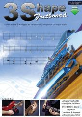 3 Shape Fretboard: Guitar Scales and Arpeggios as Variants of 3 Shapes of the Major Scale