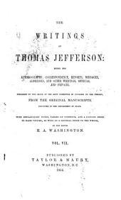 The Writings of Thomas Jefferson: Volume 7