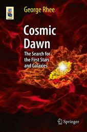 Cosmic Dawn: The Search for the First Stars and Galaxies