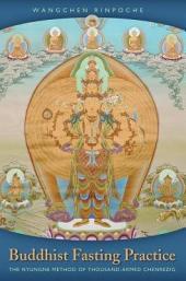 Buddhist Fasting Practice: The Nyungne Method of Thousand Armed Chenrezig Chenrezig