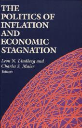 The Politics of Inflation and Economic Stagnation: Theoretical Approaches and International Case Studies