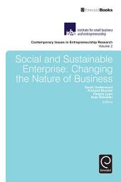 Social and Sustainable Enterprise: Changing the Nature of Business