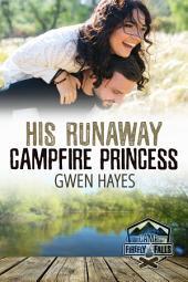 His Runaway Campfire Princess