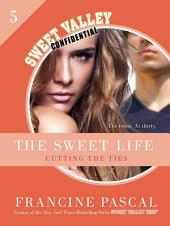 The Sweet Life #5: An E-Serial: Cutting the Ties