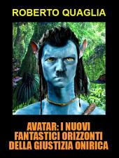 Avatar: i nuovi fantastici orizzonti della giustizia onirica