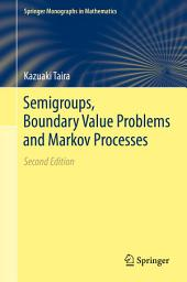 Semigroups, Boundary Value Problems and Markov Processes: Edition 2