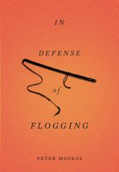 In Defense of Flogging
