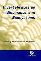 Invertebrates as Webmasters in Ecosystems