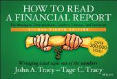 How to Read a Financial Report: Wringing Vital Signs Out of the Numbers, Edition 8