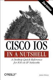 Cisco IOS in a Nutshell: A Desktop Quick Reference for IOS on IP Networks