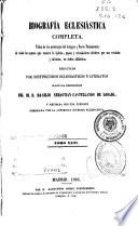 Biografía eclesiástica completa: Vida de los personajes del ...