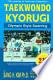 Taekwondo Kyorugi: Olympic Style Sparring