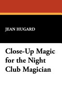 Find Close-Up Magic for the Night Club Magician at Google Books