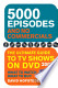 5000 Episodes and No Commercials: The Ultimate Guide to TV ...
