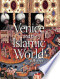 Venice and the Islamic world: 828-1797