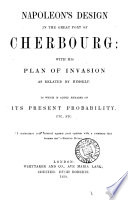 Napoleon's design in the great port of Cherbourg: with his ...
