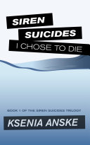 Find I Chose to Die (Siren Suicides, Book 1) at Google Books
