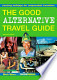 The good alternative travel guide: exciting holidays for ...