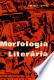 Morfologia literária: noções fundamentais para o estudo da literatura