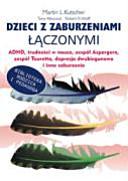 Dzieci z zaburzeniami łączonymi: ADHD, trudności w nauce, ...