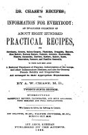Dr. Chase's Recipes, Or, Information for Everybody: An Invaluable ...