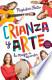CRIANZA Y ARTE (INCLUYE MUSICA)