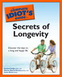 Find The Complete Idiot's Guide to the Secrets of Longevity at Google Books