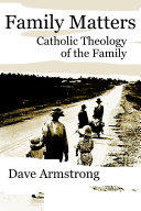 Find Family Matters: Catholic Theology of the Family at Google Books