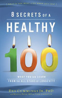 Find 8 Secrets of a Healthy 100 at Google Books