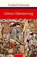Find Götzen-Dämmerung, oder, Wie man mit dem Hammer philosophiert at Google Books