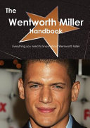 The Wentworth Miller Handbook - Everything You Need to Know ...