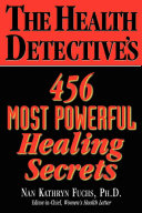 Find The Health Detective's 456 Most Powerful Healing Secrets at Google Books