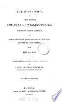 The Dispatches of Field Marshal the Duke of Wellington: ...