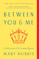 Find Between You & Me: Confessions of a Comma Queen at Google Books
