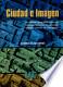 Ciudad e imagen: Un estudio geográfico sobre las representaciones ...