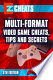 Multi-Format Video Game Cheats, Tips and Secrets