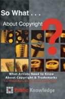 Find So What . . . About Copyright?  - What Artists Need to Know About Copyright & Trademarks at Google Books