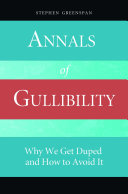 Find Annals of Gullibility: Why We Get Duped and How to Avoid It at Google Books