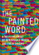 The Painted Word: A Treasure Chest of Remarkable Words and Their ...