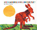 Find Does a Kangaroo Have a Mother, Too? at Google Books