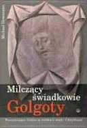 Milczący świadkowie Golgoty: fascynująca historia relikwii ...