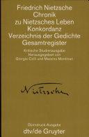 Find Chronik zu Nietzsches Leben. Konkordanz. Verzeichnis der Gedichte. Gesamtregister at Google Books