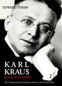 Find Karl Kraus, apocalyptic satirist at Google Books