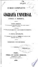 Curso completo de geografía universal antigua y moderna: Obra ...