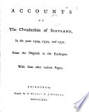 Accounts of the Chamberlain of Scotland, in the Years 1329, 1330, ...