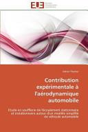 Contribution expérimentale à l'aérodynamique automobile: ...