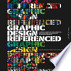 Graphic Design, Referenced: A Visual Guide to the Language, ...