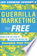 Guerrilla Marketing for Free: Dozens of No-Cost Tactics to Promote ...