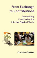 Find From Exchange to Contributions - Generalizing Peer Production into the Physical World at Google Books