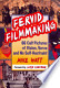 Fervid Filmmaking: 66 Cult Pictures of Vision, Verve and No ...